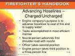 advancing hoselines charged uncharged