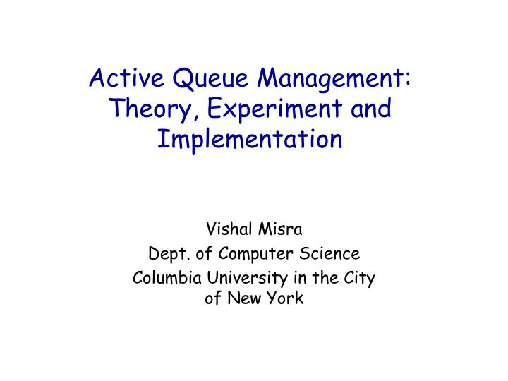 active queue management theory experiment and implementation n.