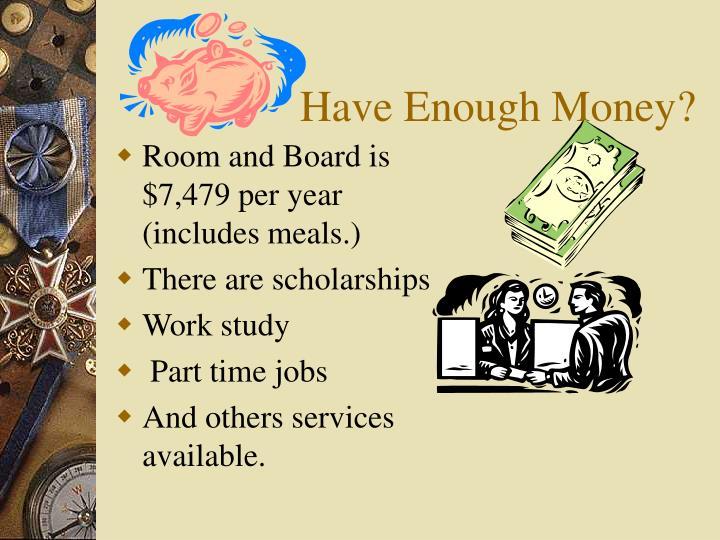 Have enough money