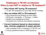 challenges in tb hiv co infection when to start art in relation to tb treatment