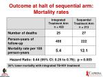 outcome at halt of sequential arm mortality rates