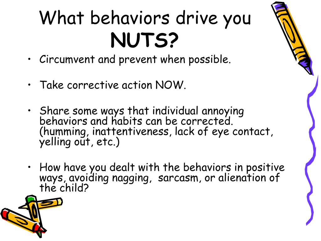 What behaviors drive you