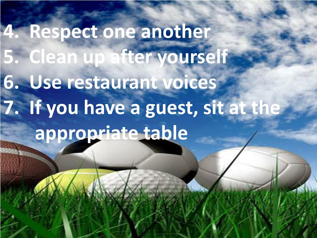 4.  Respect one another