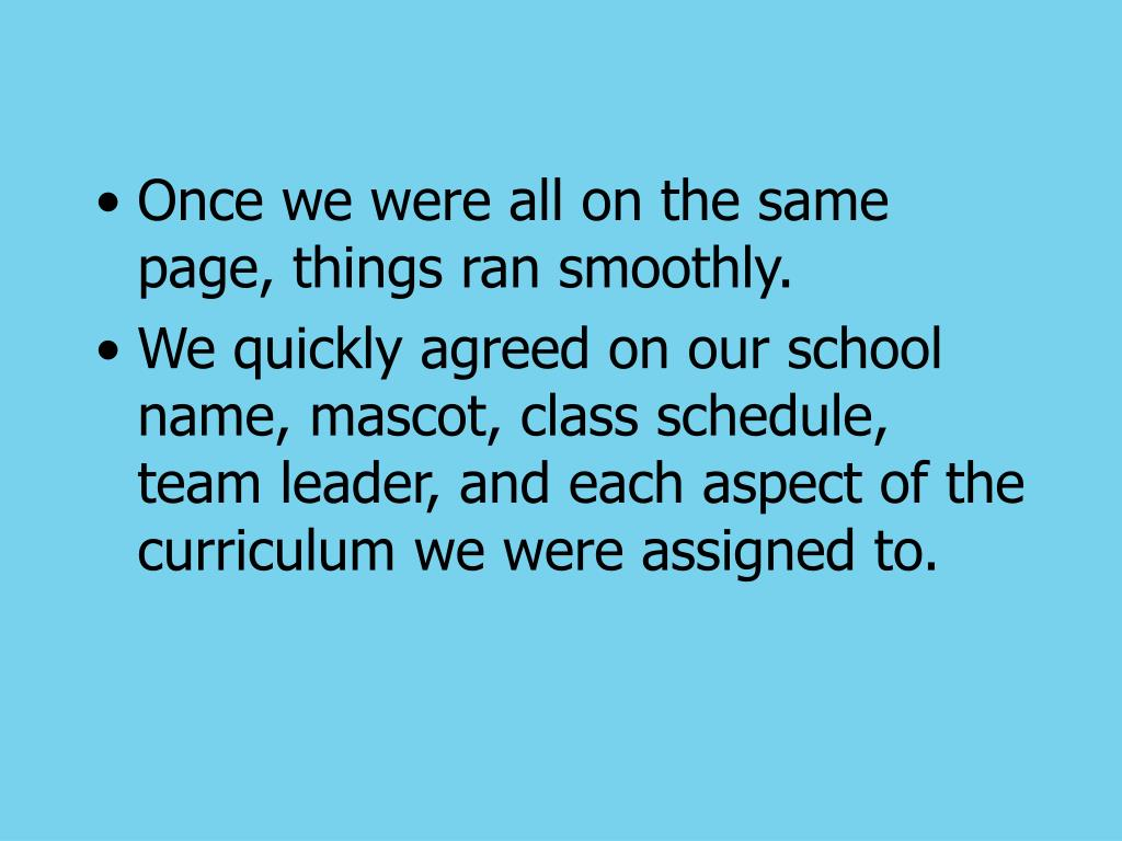 Once we were all on the same page, things ran smoothly.