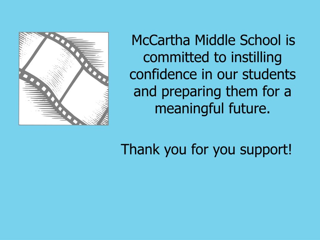 McCartha Middle School is committed to instilling confidence in our students and preparing them for a meaningful future.