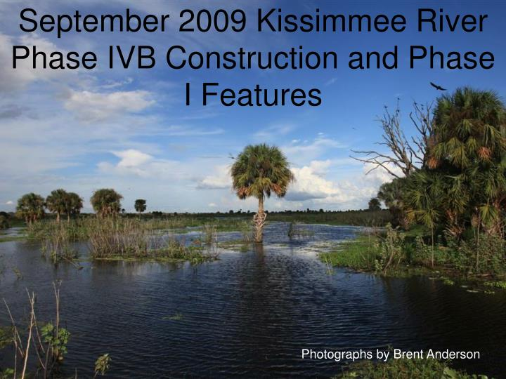 September 2009 kissimmee river phase ivb construction and phase i features