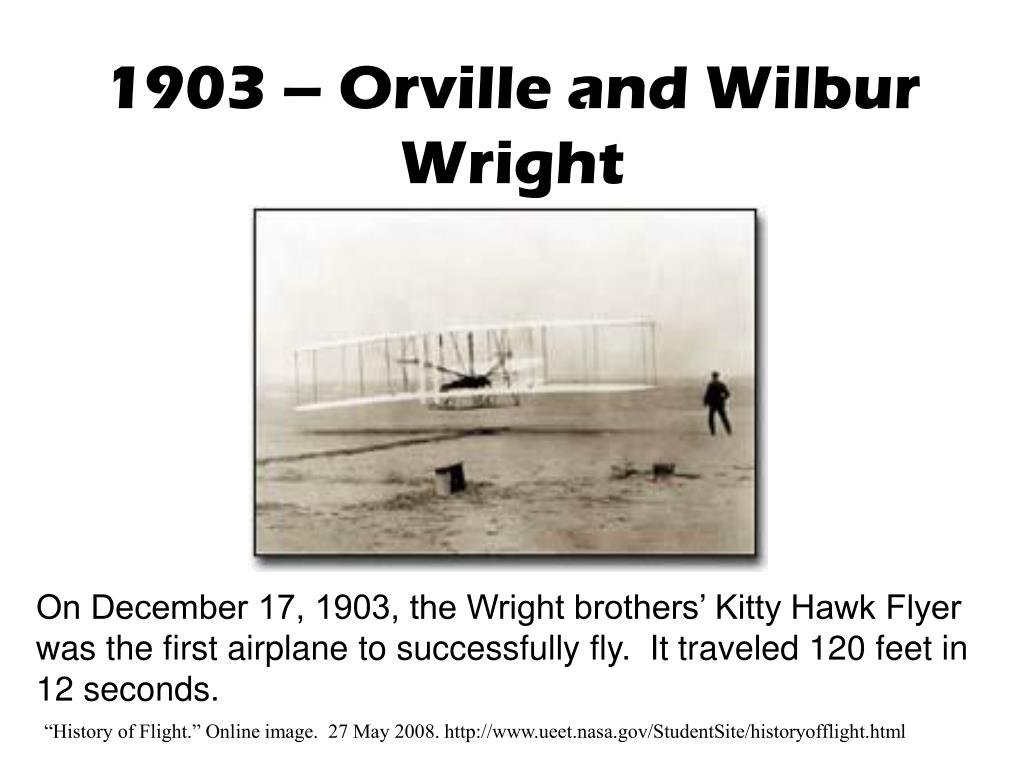 1903 – Orville and Wilbur Wright