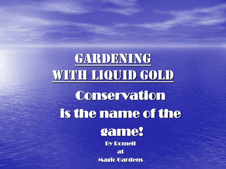 gardening with liquid gold n.