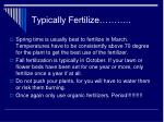typically fertilize