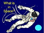what is in space