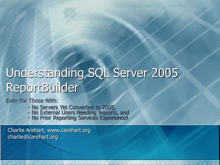 understanding sql server 2005 reportbuilder n.