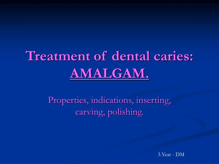 treatment of dental caries amalgam n.