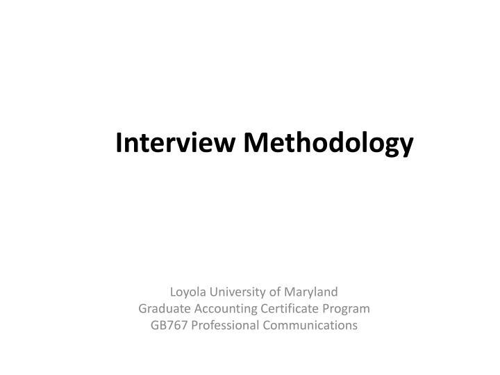 interview methodology n.