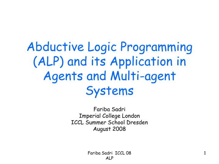 abductive logic programming alp and its application in agents and multi agent systems n.