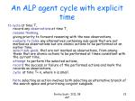 an alp agent cycle with explicit time