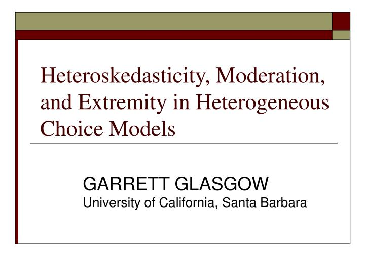 heteroskedasticity moderation and extremity in heterogeneous choice models n.