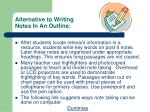 alternative to writing notes in an outline