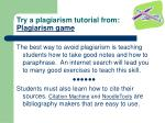 try a plagiarism tutorial from plagiarism game