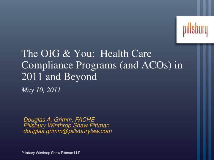 the oig you health care compliance programs and acos in 2011 and beyond n.