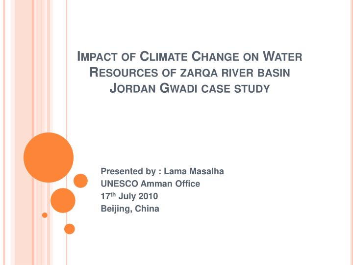 impact of climate change on water resources of zarqa river basin jordan gwadi case study n.