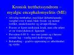 kronisk tretthetssyndrom myalgic encephalomyelitis me