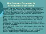 how saunders developed its book buddies club cont d