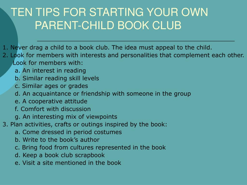 TEN TIPS FOR STARTING YOUR OWN PARENT-CHILD BOOK CLUB