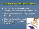 determining causation of falls