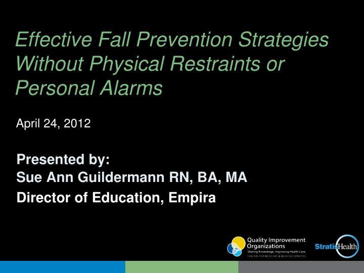 effective fall prevention strategies without physical restraints or personal alarms n.