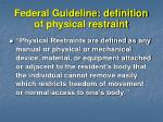 federal guideline definition of physical restraint