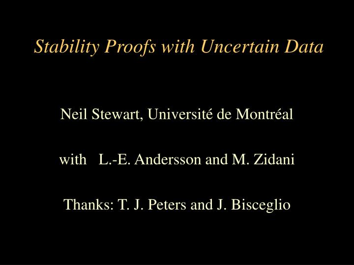 Stability proofs with uncertain data