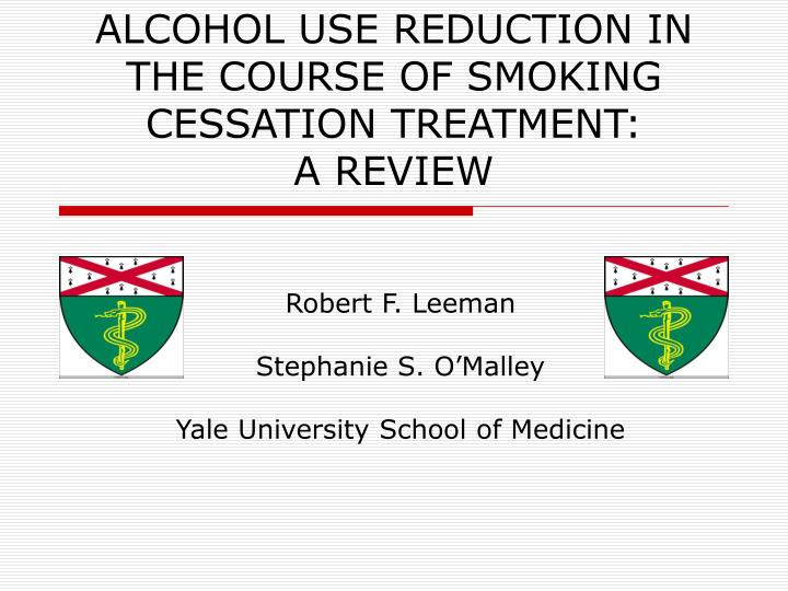 alcohol use reduction in the course of smoking cessation treatment a review n.