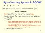 byte counting approach ddcmp