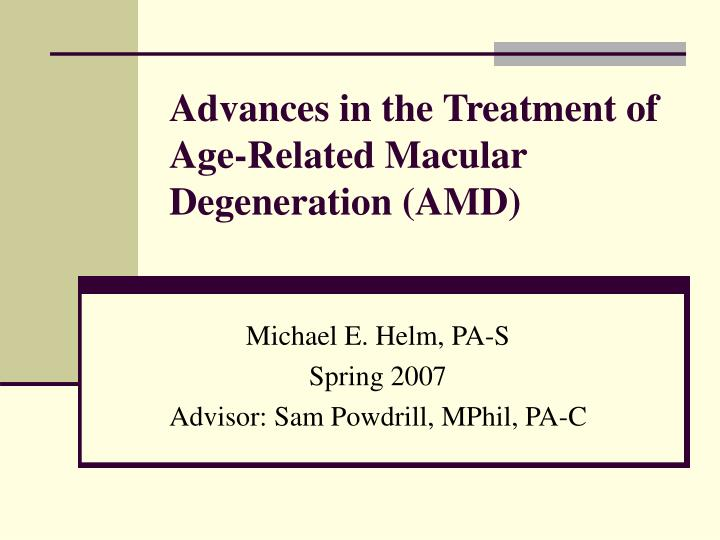 advances in the treatment of age related macular degeneration amd n.