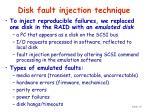 disk fault injection technique
