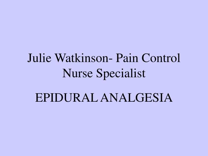 julie watkinson pain control nurse specialist n.