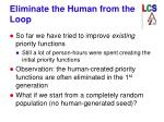 eliminate the human from the loop