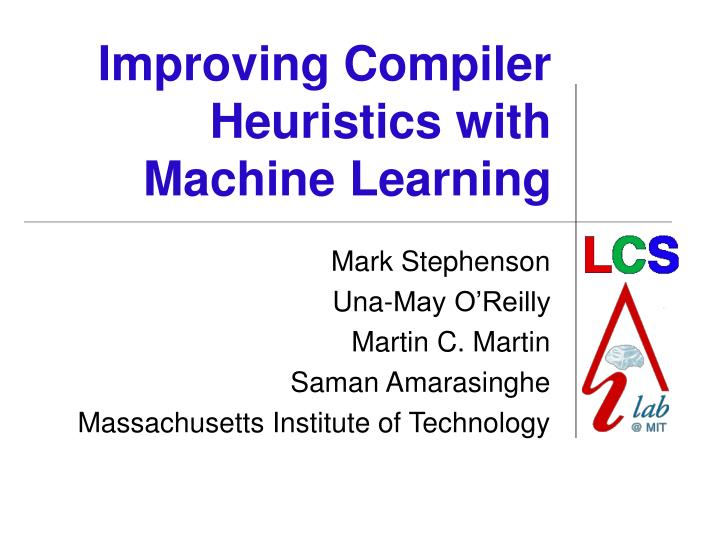 improving compiler heuristics with machine learning n.