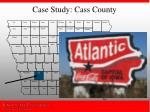 case study cass county