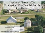 population change in the countryside what does it mean for rural iowa