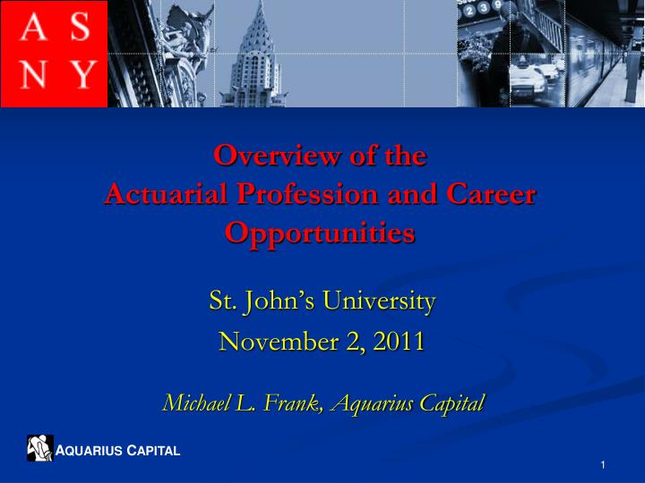 overview of the actuarial profession and career opportunities n.