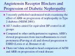 angiotensin receptor blockers and progression of diabetic nephropathy