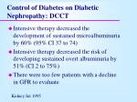 control of diabetes on diabetic nephropathy dcct