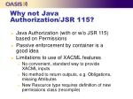 why not java authorization jsr 115