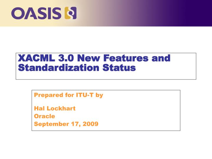 xacml 3 0 new features and standardization status n.