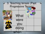 3 teaching tenses past progressive tense