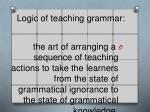 logic of teaching grammar