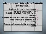 when grammar is taught deductively the teacher