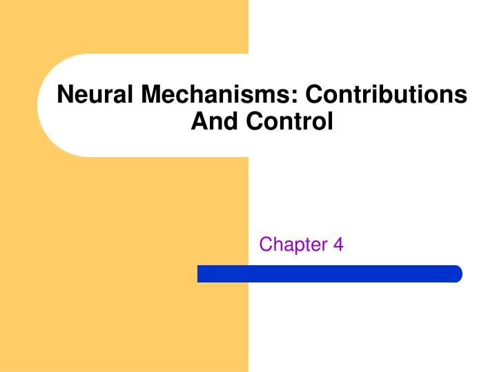 neural mechanisms contributions and control n.