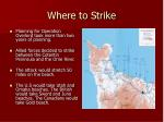where to strike
